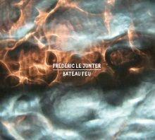 Frédéric Le Junter solo / Bateau Feu